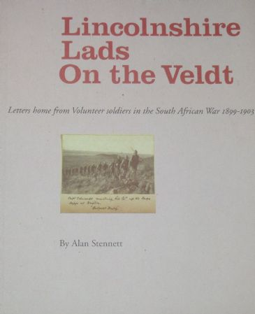 Lincolnshire Lads On the Veldt, by Alan Stennett
